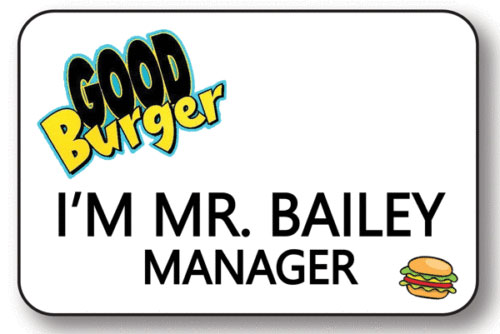 good burger mr bailey manager name badge halloween costume accessory