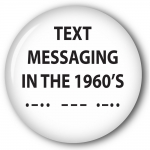 Text Messageing in the 1960's  .-.. --- .--..