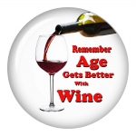 Remember Age Gets Better With Wine