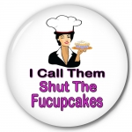 I Call Them Shut The Fucupcakes