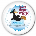 """Don't Forget The Ice - Albertsons"" 3"" Promotional Pin back Button for Albertsons"