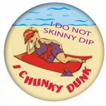 Red HAT Button - I DO NOT SKINNY DIP - I CHUNKY DUNK