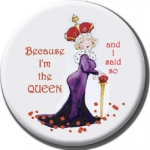 Red Hat Button 460 - Because I'm the Queen - and i said so