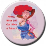 Red Hat Button 492 - Honey, We've Still Got what it Takes